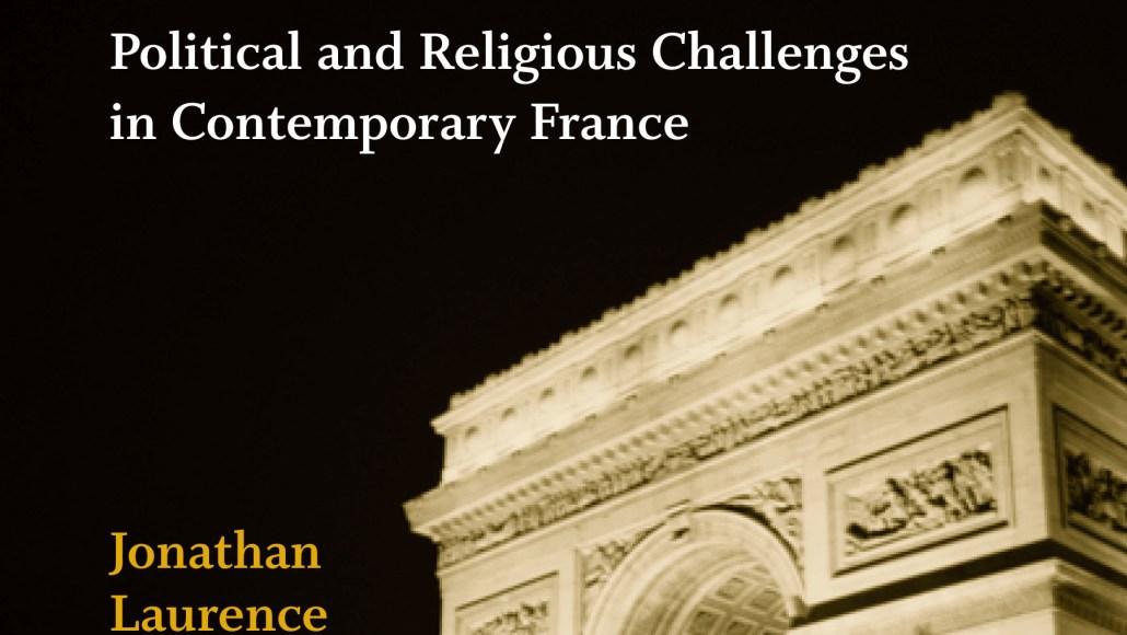 the emancipation of europe s muslims laurence jonathan