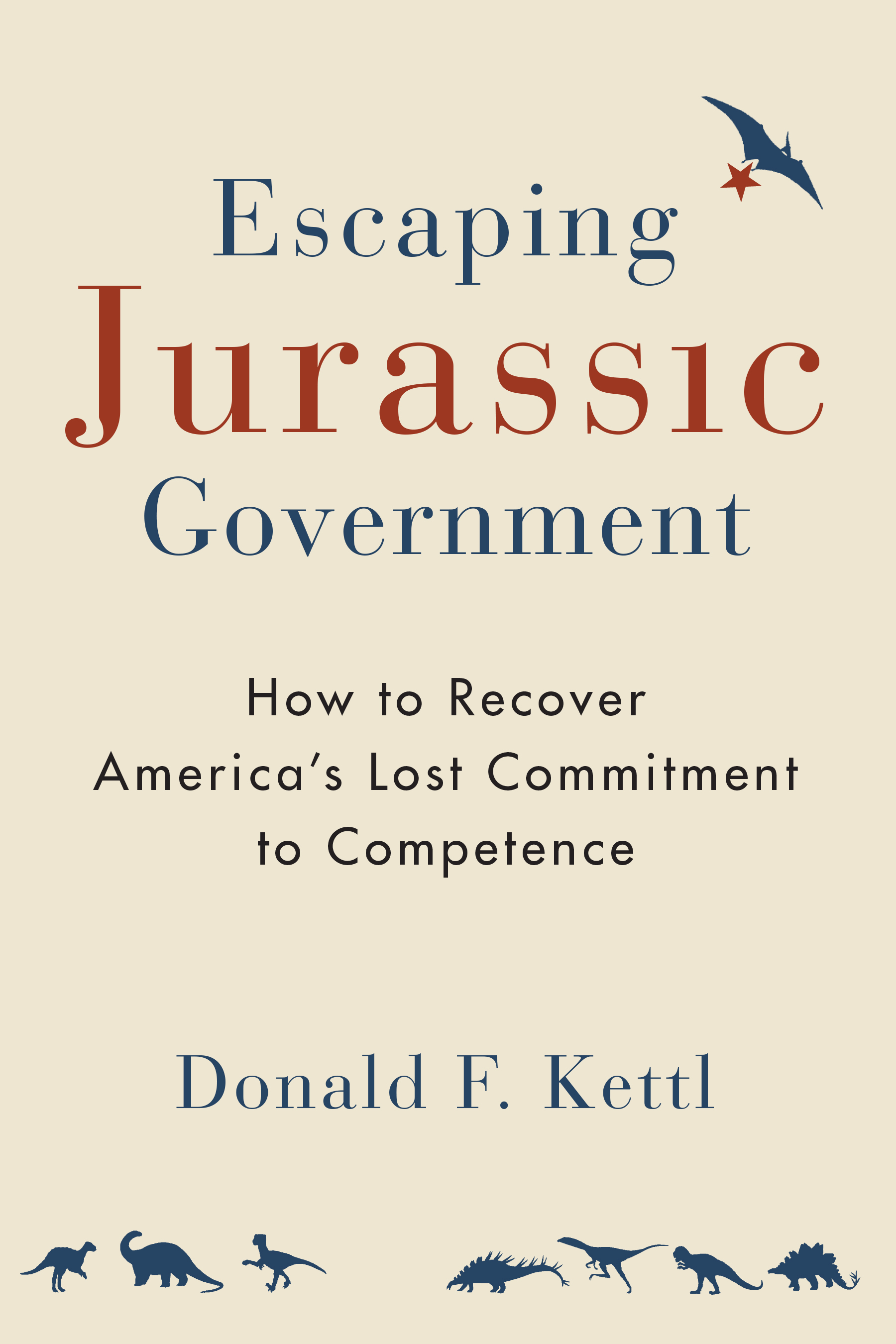 Escaping Jurassic Government: How To Recover America's Lostm