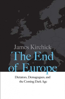 James Kirchick, The End of Europe